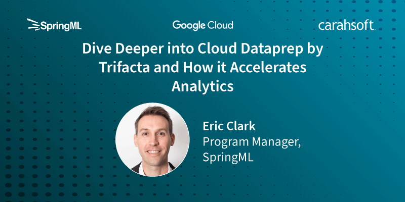 Dive Deeper into Cloud Dataprep by Trifacta and How it Accelerates Analytics